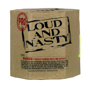Loud and Nasty